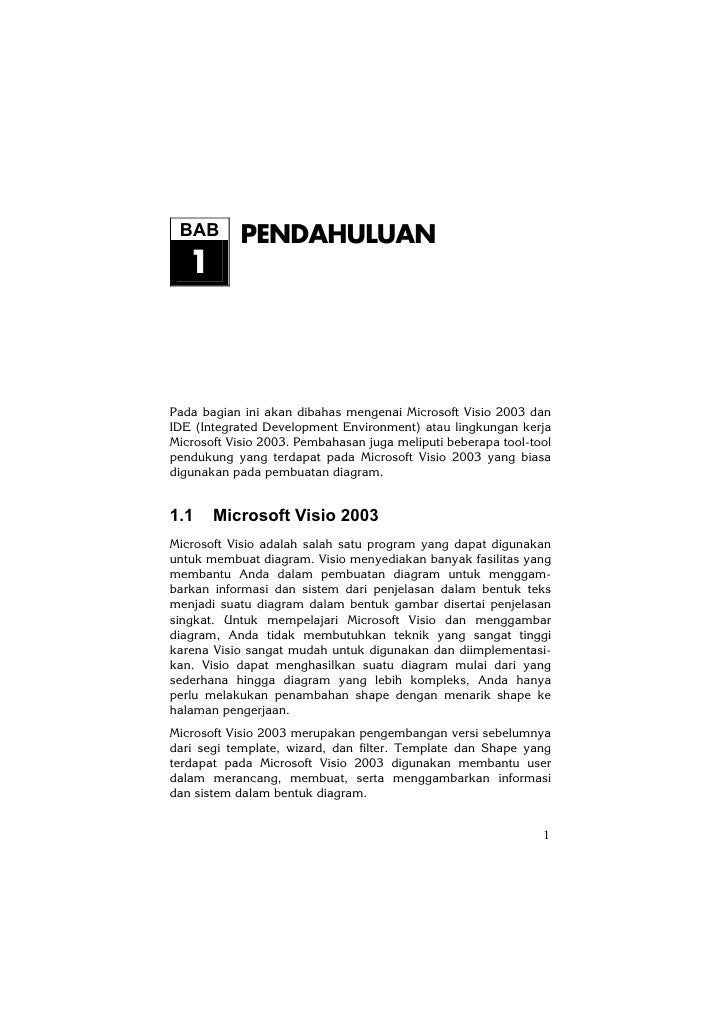 BAB        PENDAHULUAN   1Pada bagian ini akan dibahas mengenai Microsoft Visio 2003 danIDE (Integrated Development Enviro...