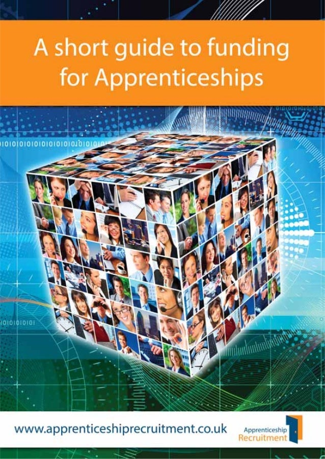 A short guide to funding for Apprenticeships  Apprenticeships are work-based training programmes, designed around the need...