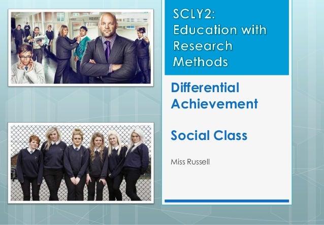 Differential Achievement Social Class Miss Russell