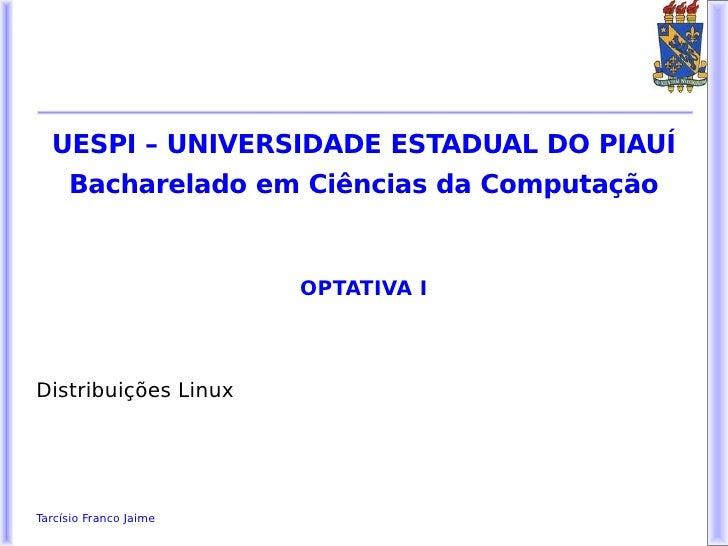 UESPI – UNIVERSIDADE ESTADUAL DO PIAUÍ     Bacharelado em Ciências da Computação                        OPTATIVA IDistribu...