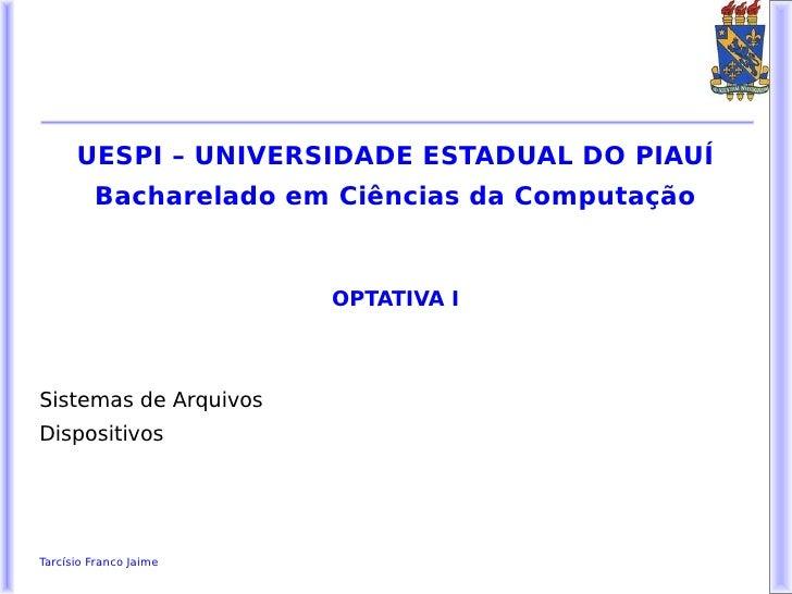 UESPI – UNIVERSIDADE ESTADUAL DO PIAUÍ         Bacharelado em Ciências da Computação                        OPTATIVA ISist...