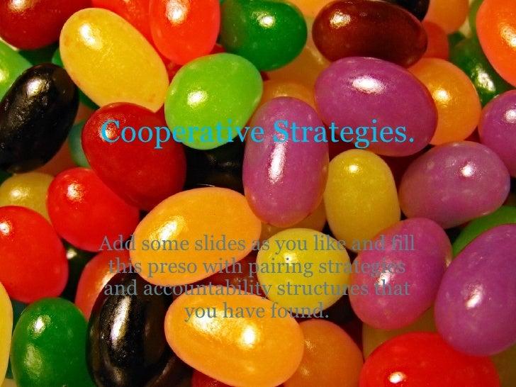 Cooperative Strategies.