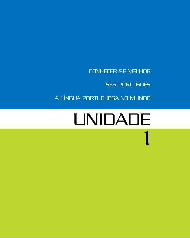 UNIDADE 1 Conhecer-se melhor Ser português a língua portuguesa no mundo