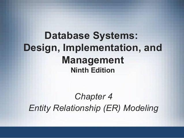Database Systems: Design, Implementation, and Management Ninth Edition Chapter 4 Entity Relationship (ER) Modeling