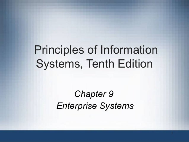 Principles of Information Systems, Tenth Edition Chapter 9 Enterprise Systems 1