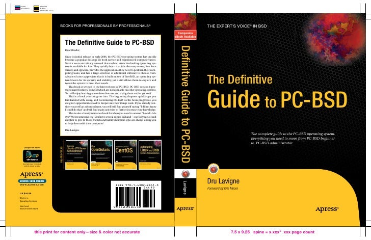 The eXPeRT's VOIce ® In BsD     The Definitive Guide to PC-BSD                          The complete guide to the PC-BSD o...