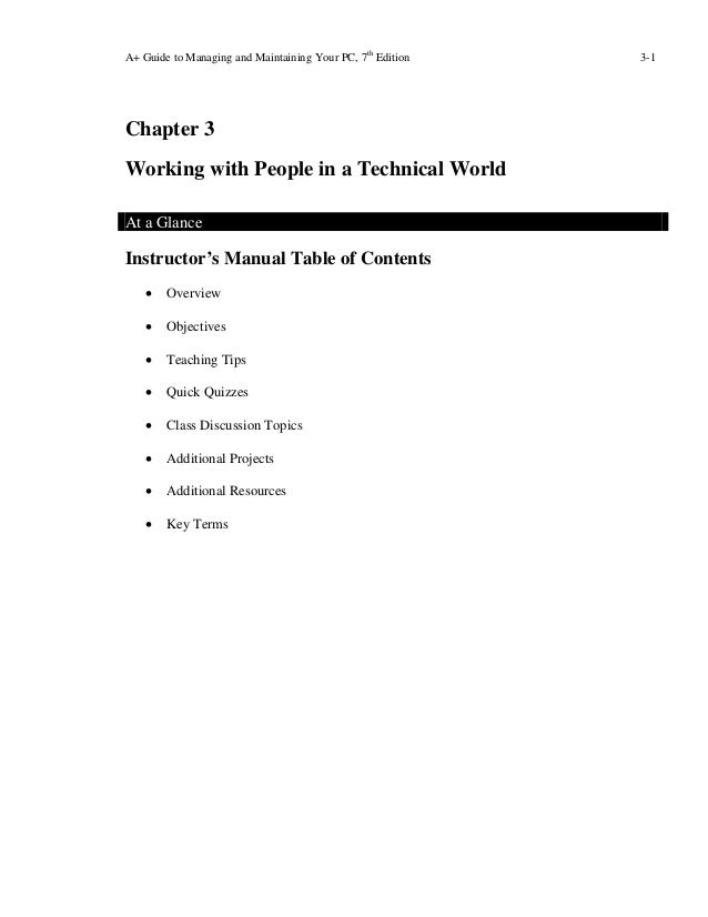 A+ Guide to Managing and Maintaining Your PC, 7thEdition 3-1Chapter 3Working with People in a Technical WorldAt a GlanceIn...
