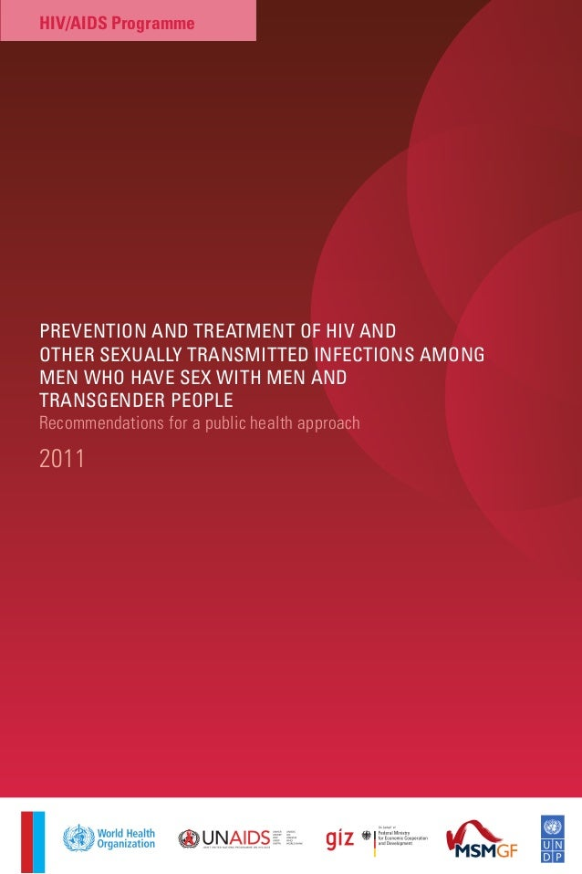 PREVENTION AND TREATMENT OF HIV AND OTHER SEXUALLY TRANSMITTED INFECTIONS AMONG MEN WHO HAVE SEX WITH MEN AND TRANSGENDER ...
