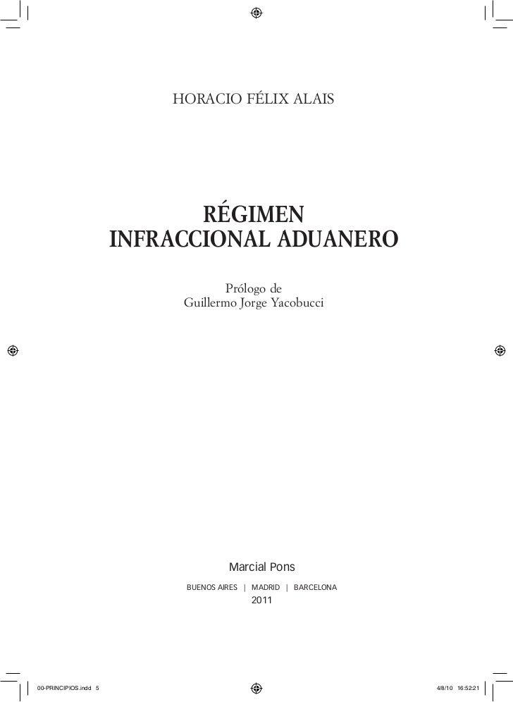 HORACIO FÉLIX ALAIS                              RÉGIMEN                       INFRACCIONAL ADUANERO                      ...