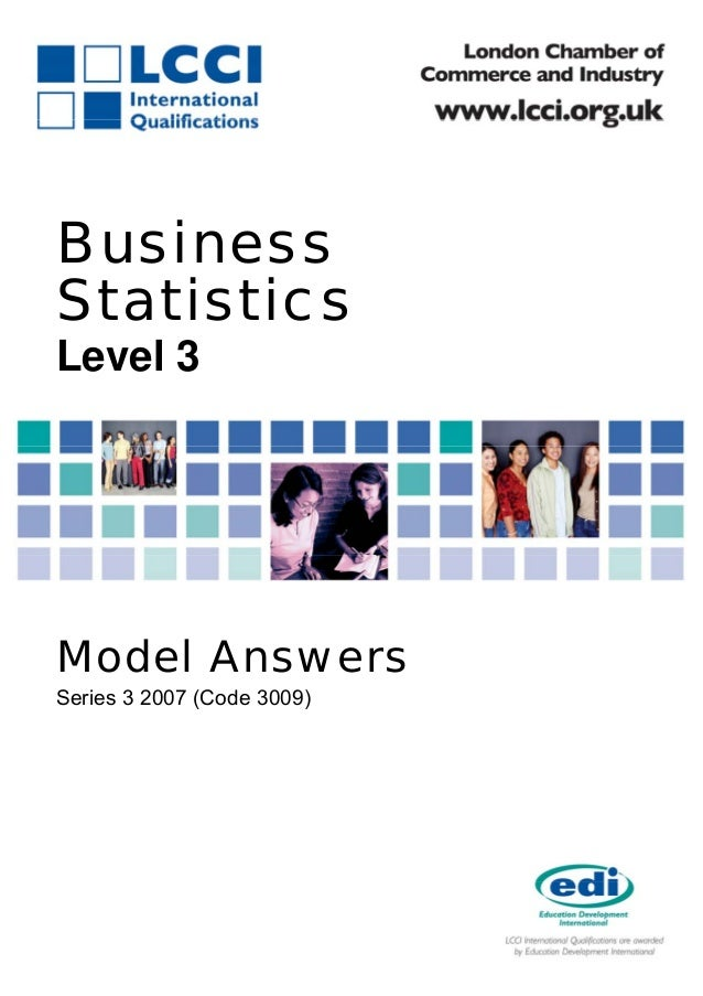 BusinessStatisticsLevel 3Model AnswersSeries 3 2007 (Code 3009)