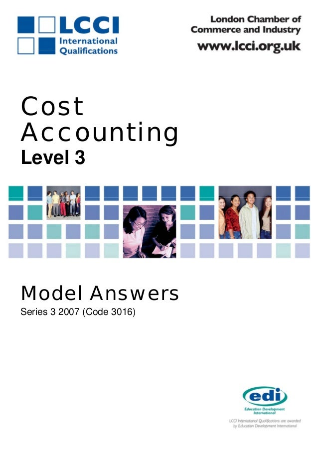 CostAccountingLevel 3Model AnswersSeries 3 2007 (Code 3016)                            1   ASE 3016 2 06 1   3016/2/06    ...