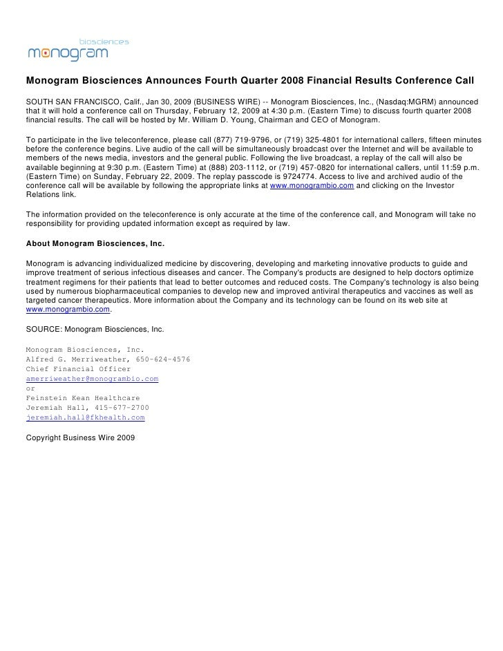 Monogram Biosciences Announces Fourth Quarter 2008 Financial Results Conference Call SOUTH SAN FRANCISCO, Calif., Jan 30, ...