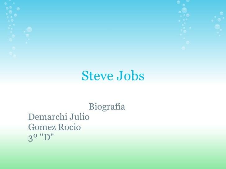 """Steve Jobs Biografía Demarchi Julio Gomez Rocio 3º """"D"""""""