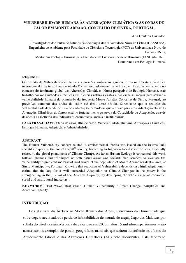 1 VULNERABILIDADE HUMANA ÀS ALTERAÇÕES CLIMÁTICAS: AS ONDAS DE CALOR EM MONTE ABRAÃO, CONCELHO DE SINTRA, PORTUGAL Ana Cri...