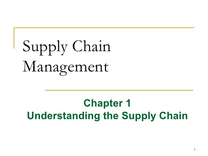 Supply Chain Management Chapter 1 Understanding the Supply Chain