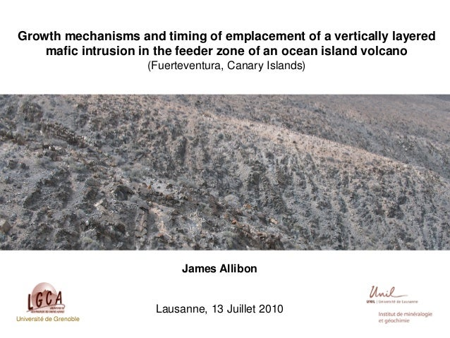 Growth mechanisms and timing of emplacement of a vertically layered mafic intrusion in the feeder zone of an ocean island ...