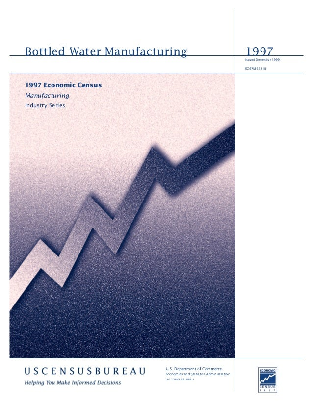Bottled Water Manufacturing 1997 Economic Census Manufacturing Industry Series 1997Issued December 1999 EC97M-3121B U.S. D...