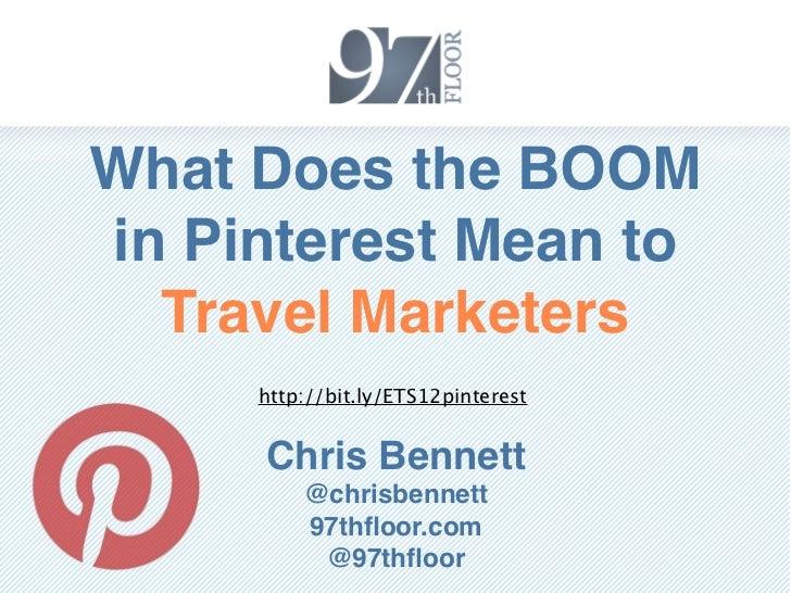 Chris Bennett 97th Floor eTourism Summit 2012 Pinterest for Travel Marketers