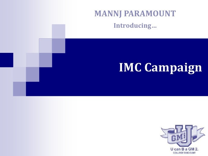 MANNJ PARAMOUNT <br />Introducing…<br />IMC Campaign<br />