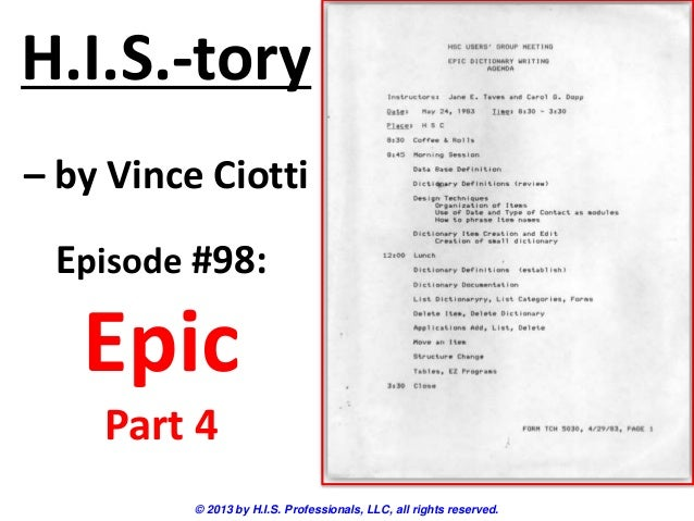 H.I.S.-tory – by Vince Ciotti © 2013 by H.I.S. Professionals, LLC, all rights reserved. Episode #98: Epic Part 4