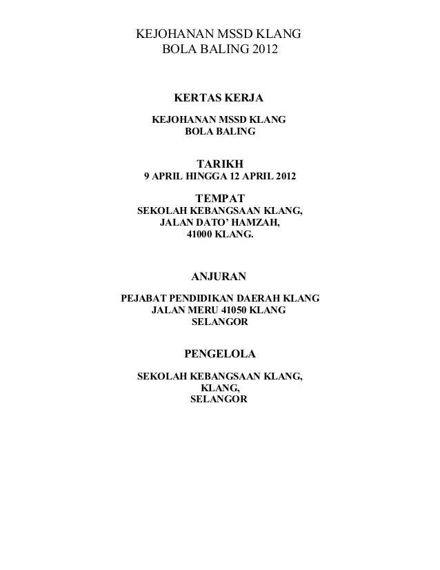 KEJOHANAN MSSD KLANG BOLA BALING 2012  KERTAS KERJA KEJOHANAN MSSD KLANG BOLA BALING  TARIKH 9 APRIL HINGGA 12 APRIL 2012 ...