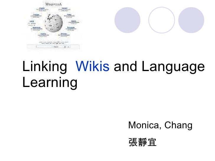 Linking  Wikis  and Language Learning Monica, Chang 張靜宜