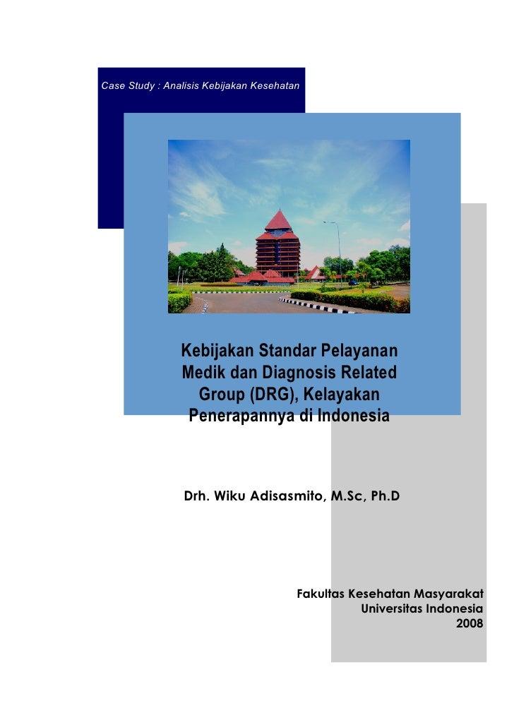 Case Study : Analisis Kebijakan Kesehatan                Kebijakan Standar Pelayanan                Medik dan Diagnosis Re...