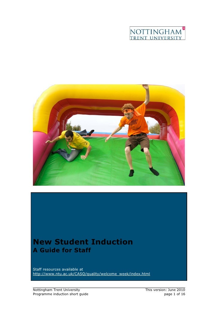 New Student InductionA Guide for StaffStaff resources available athttp://www.ntu.ac.uk/CASQ/quality/welcome_week/index.htm...