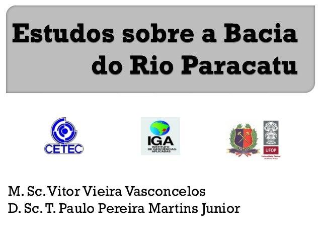 M. Sc.Vitor Vieira Vasconcelos D. Sc.T. Paulo Pereira Martins Junior