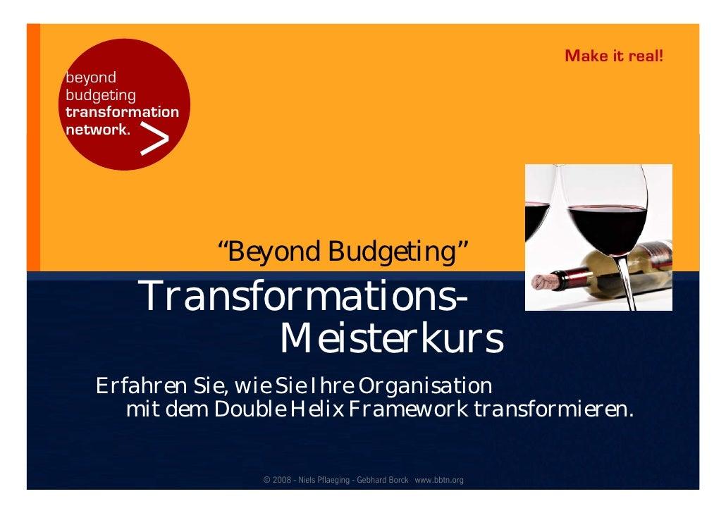 """Make it real! beyond budgeting           > transformation network.                      """"Beyond Budgeting""""         Transfo..."""