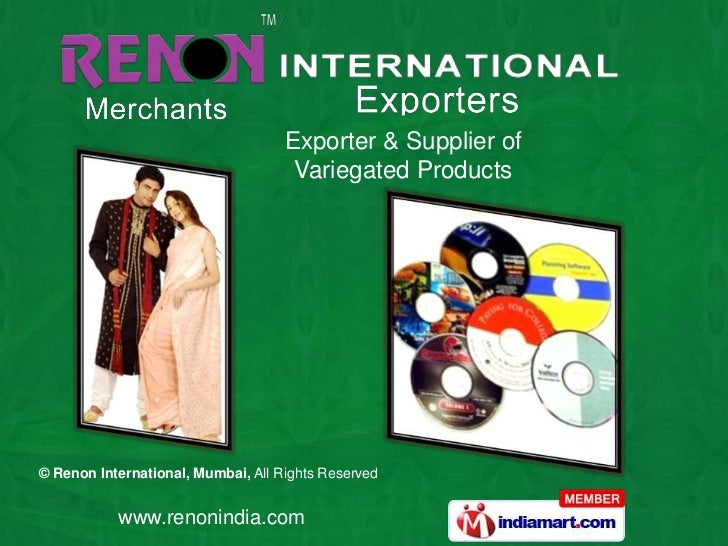 Exporter & Supplier of                                     Variegated Products© Renon International, Mumbai, All Rights Re...