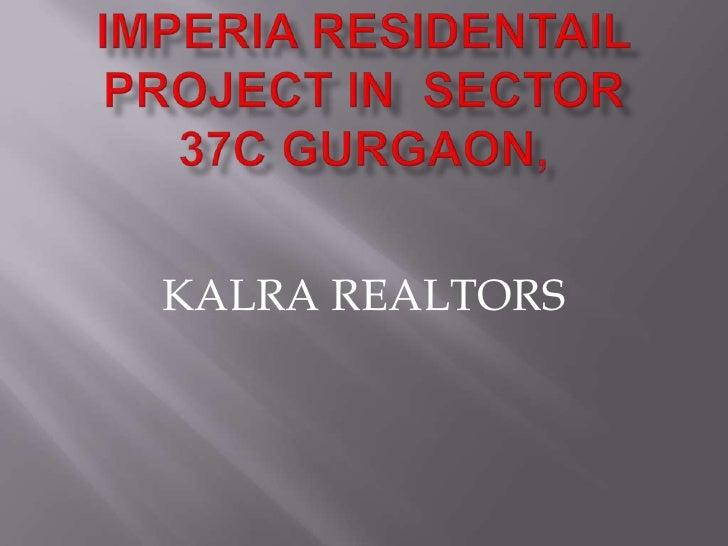 9873571199 imperia sector 37c