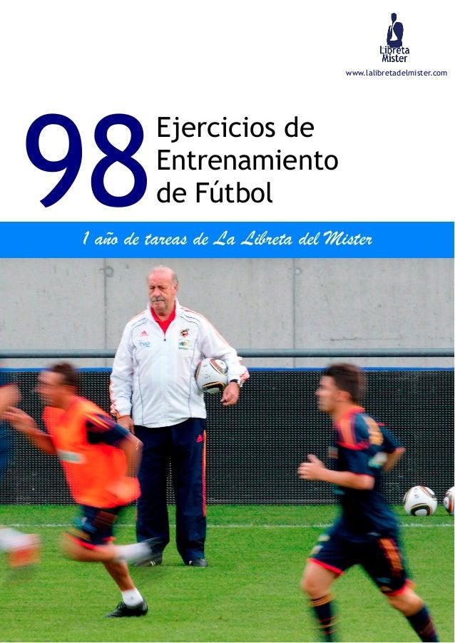 www.lalibretadelmister.com98Ejercicios deEntrenamientode Fútbol1 año de tareas de La Libreta del Mister