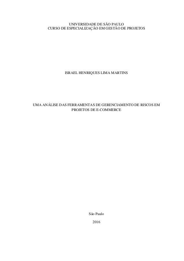 UNIVERSIDADE DE SÃO PAULO CURSO DE ESPECIALIZAÇÃO EM GESTÃO DE PROJETOS ISRAEL HENRIQUES LIMA MARTINS UMA ANÁLISE DAS FERR...