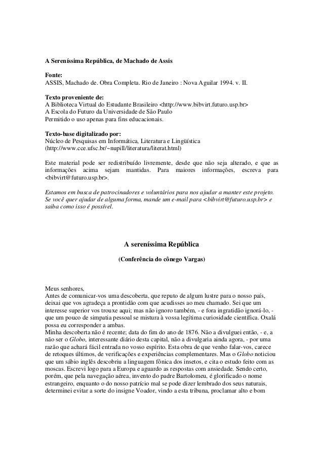 A Sereníssima República, de Machado de AssisFonte:ASSIS, Machado de. Obra Completa. Rio de Janeiro : Nova Aguilar 1994. v....