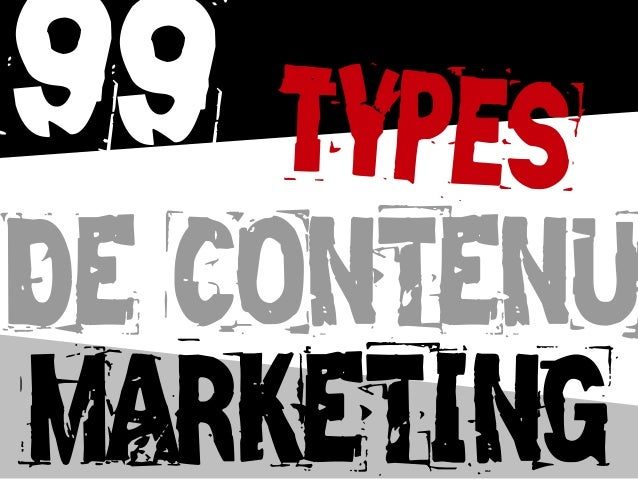 99 types DE CONTENU MARKETING