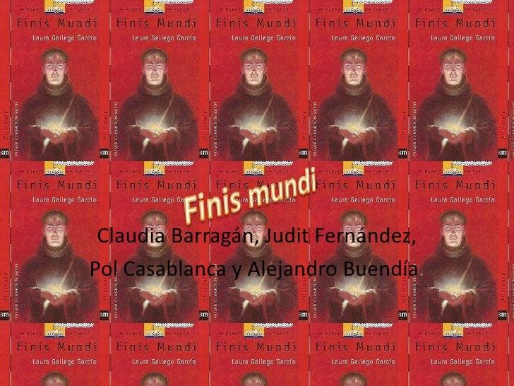 Claudia Barragán, Judit Fernández,<br />Pol Casablanca y Alejandro Buendía. <br />Finis mundi <br />