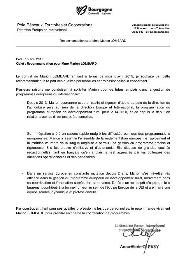 Date : 15 avril 2015 Objet : Recommandation pour Mme Marion LOMBARD Le contrat de Marion LOMBARD arrivant à terme ce mois ...