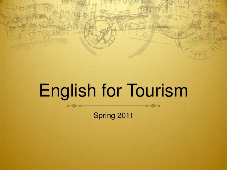 English for Tourism      Spring 2011