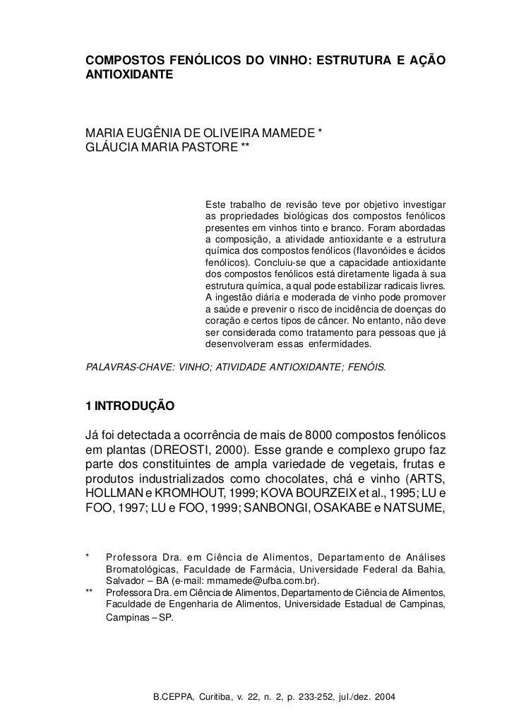 COMPOSTOS FENÓLICOS DO VINHO: ESTRUTURA E AÇÃOANTIOXIDANTEMARIA EUGÊNIA DE OLIVEIRA MAMEDE *GLÁUCIA MARIA PASTORE **      ...