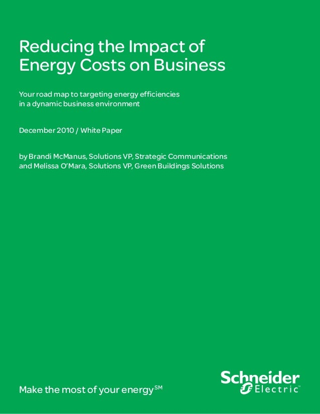 Reducing the Impact ofEnergy Costs on BusinessYour road map to targeting energy efficienciesin a dynamic business environm...