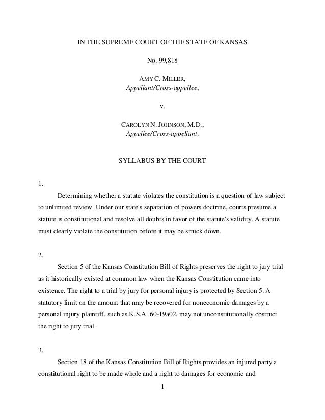 1 IN THE SUPREME COURT OF THE STATE OF KANSAS No. 99,818 AMY C. MILLER, Appellant/Cross-appellee, v. CAROLYN N. JOHNSON, M...