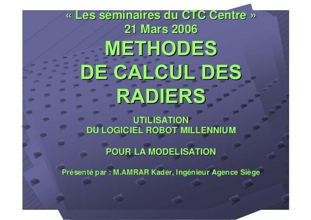 « Les séminaires du CTC Centre »« Les séminaires du CTC Centre » 21 Mars 200621 Mars 2006 UTILISATIONUTILISATION DU LOGICI...