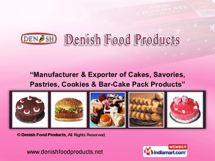 """ Manufacturer & Exporter of Cakes, Savories, Pastries, Cookies & Bar-Cake Pack Products"""