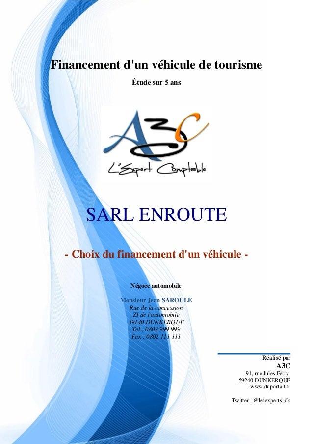 SARL ENROUTE - exemple - non contractuel - les conclusions peuvent être différentes d'une étude à l'autre  Financement d'u...