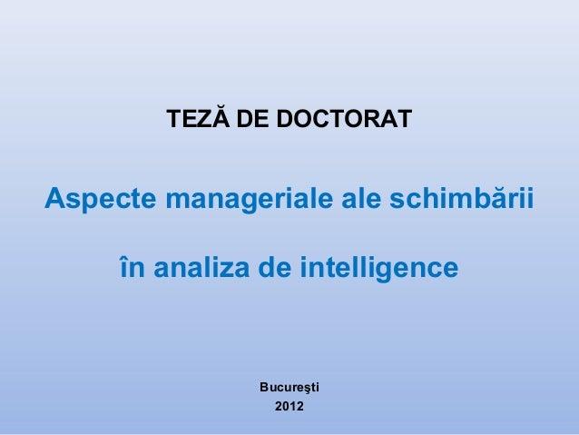 TEZĂ DE DOCTORAT Aspecte manageriale ale schimbării în analiza de intelligence Bucureşti 2012
