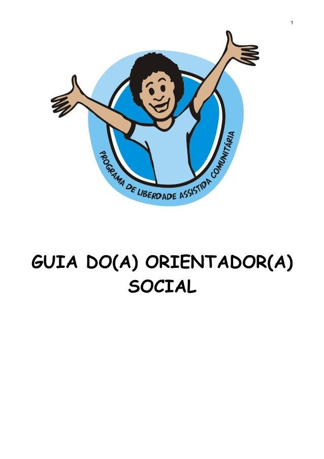 1  GUIA DO(A) ORIENTADOR(A) SOCIAL