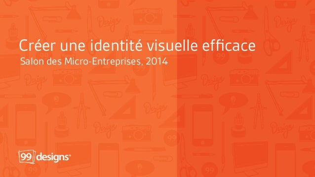 Créer une identité visuelle efficace  Salon des Micro-Entreprises, 2014