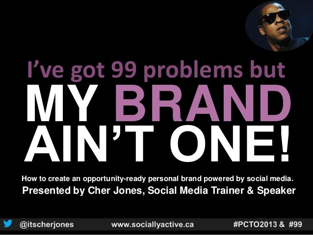 99 Problems But My Brand Ain't One