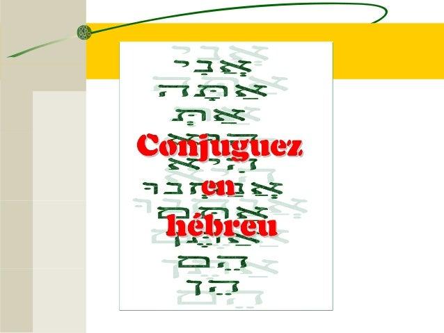 Conjuguez en hébreu est bien plus qu'un manuel de conjugaison, c'est une nouvelle méthode révolutionnaire d'apprentissage ...